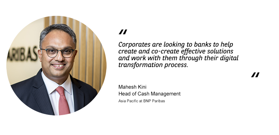 Corporates are looking to banks to help create and co-create effective solutions and work with them through their digital transformation process